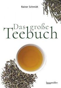 Das große Teebuch von Rainer Schmidt
