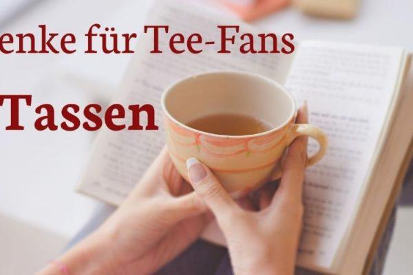 Geschenke für Tee-Fans – Tee-Tassen