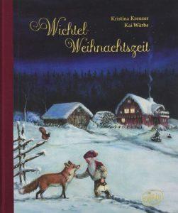 Wichtelweihnachtszeit - Kinderbuch